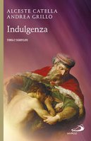 Indulgenza - Alceste Catella, Andrea Grillo