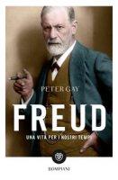 Freud. Una vita per i nostri tempi - Gay Peter