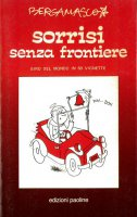 Sorrisi senza frontiere. Il giro del mondo in sessanta vignette - Franco Bergamasco