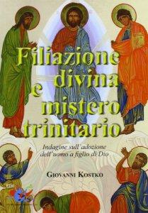 Copertina di 'Filiazione divina e mistero trinitario'