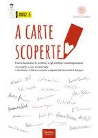 A carte scoperte. Come lavorano le scrittrici e gli scrittori contemporanei - Italia Paola