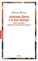 Antonio Serra e il suo tempo - Parise Oreste