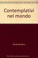 Contemplativi nel mondo - Nicola Giordano