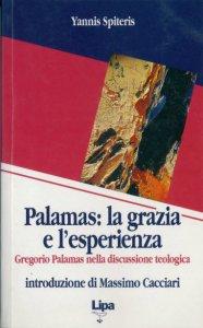 Copertina di 'Palamas: la grazia e l'esperienza. Gregorio Palamas nella discussione teologica'