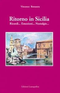 Copertina di 'Ritorno in Sicilia. Ricordi... emozioni... nostalgie'