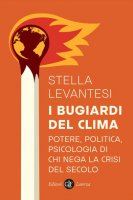 I bugiardi del clima - Stella Levantesi