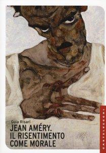 Copertina di 'Jean Amèry. Il risentimento come morale'