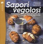 Sapori vegolosi. Condimenti, sughi e idee per una cucina vegana deliziosa - Bonolo Cristiano, De Bernardin Silvia, Paloni Simone