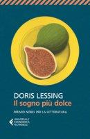 Il sogno più dolce - Lessing Doris