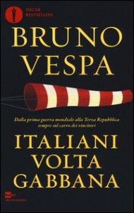 Copertina di 'Italiani voltagabbana. Dalla prima guerra mondiale alla Terza Repubblica sempre sul carro dei vincitori'