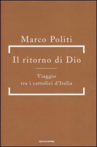 Copertina di 'Il ritorno di Dio. Viaggio tra i cattolici d'Italia'