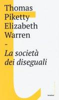 La societ� dei diseguali - Thomas Piketty, Elizabeth Warren