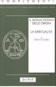 Copertina di 'Il monachesimo delle origini'