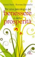 Per una psicologia del benessere e della prosperità - Gianni Bassi, Rossana Zamburlin