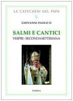 Salmi e cantici. Vespri. Seconda settimana - Giovanni Paolo II