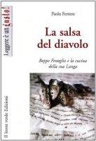 La salsa del diavolo. Beppe Fenoglio e la cucina della sua Langa - Ferrero Paolo