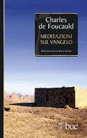 Meditazioni sul Vangelo - Charles De Foucauld