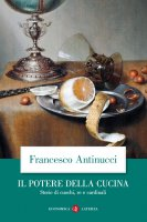 Il potere della cucina - Francesco Antinucci