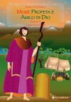 Mosè, profeta e amico di Dio - Piovaccari Luana