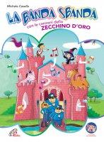 La banda sbanda con le canzoni dello Zecchino d'Oro - libro + cd - Michele Casella