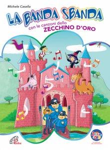 Copertina di 'La banda sbanda con le canzoni dello Zecchino d'Oro - libro + cd'