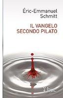 Il Vangelo secondo Pilato - Eric-Emmanuel Schmitt