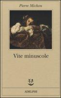 Vite minuscole - Michon Pierre