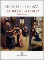 I Padri della Chiesa - Benedetto XVI