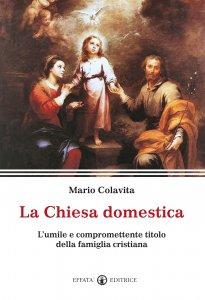 Copertina di 'Chiesa domestica. L'umile e compromettente titolo della famiglia cristiana. (La)'
