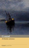 Al limite estremo - Joseph Conrad