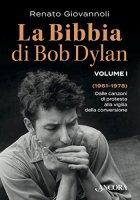 La Bibbia di Bob Dylan. Volume 1 - Renato Giovannoli