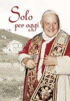 Solo per oggi - Giovanni XXIII
