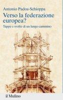 Verso la federazione europea? - Antonio Padoa-Schioppa