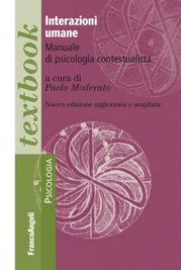 Copertina di 'Interazioni umane. Manuale di psicologia contestualista'