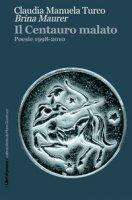 Il centauro malato - Turco Claudia Manuela