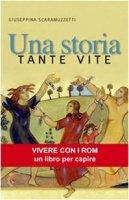 Una storia, tante vite - Scaramuzzetti Giuseppina