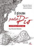 Il Giovane padre pio (Copione) - A. Grimaldi, M. Lo Cascio, A. Coppolaro
