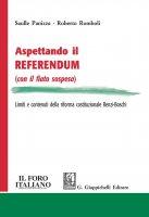 Aspettando il referendum (con il fiato sospeso) - Saulle Panizza, Roberto Romboli