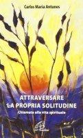 Attraversare la propria solitudine - Carlos Maria Antunes