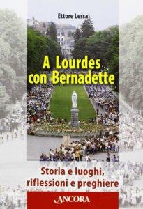 Copertina di 'A Lourdes con Bernadette'