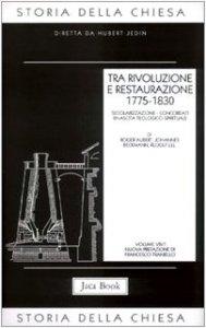 Copertina di 'Storia della Chiesa [vol_8.1] / Tra rivoluzione e restaurazione (1775-1830)'