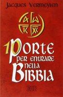Dieci porte per entrare nella Bibbia - Vermeylen Jacques