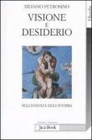 Visione e desiderio - Petrosino Silvano