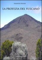 La profezia del vulcano - Pagani Emanuele