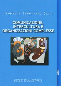 Copertina di 'Comunicazione, intercultura e organizzazioni complesse'