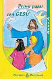 Copertina di 'Primi passi con Gesù. Anno A. Sussidio'