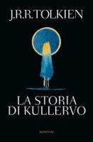 La storia di Kullervo - Tolkien John R. R.