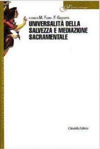 Copertina di 'Universalità della salvezza e mediazione sacramentale'