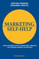 Marketing self-help - Cristina Mariani, Rosanna Crocco