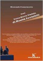 Gesù unica storia visibile di realtà invisibili - Cesarscoin Nomask